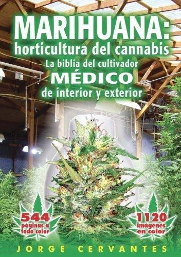 Marihuana: Horticultura del Cannabis. La Biblia. Jorge Cervantes 1