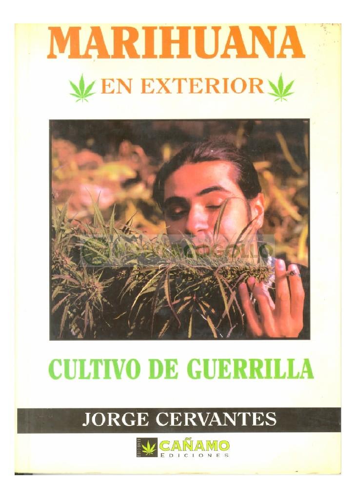 marihuana, guerrilla, cultivo, jorge, cervantes 0