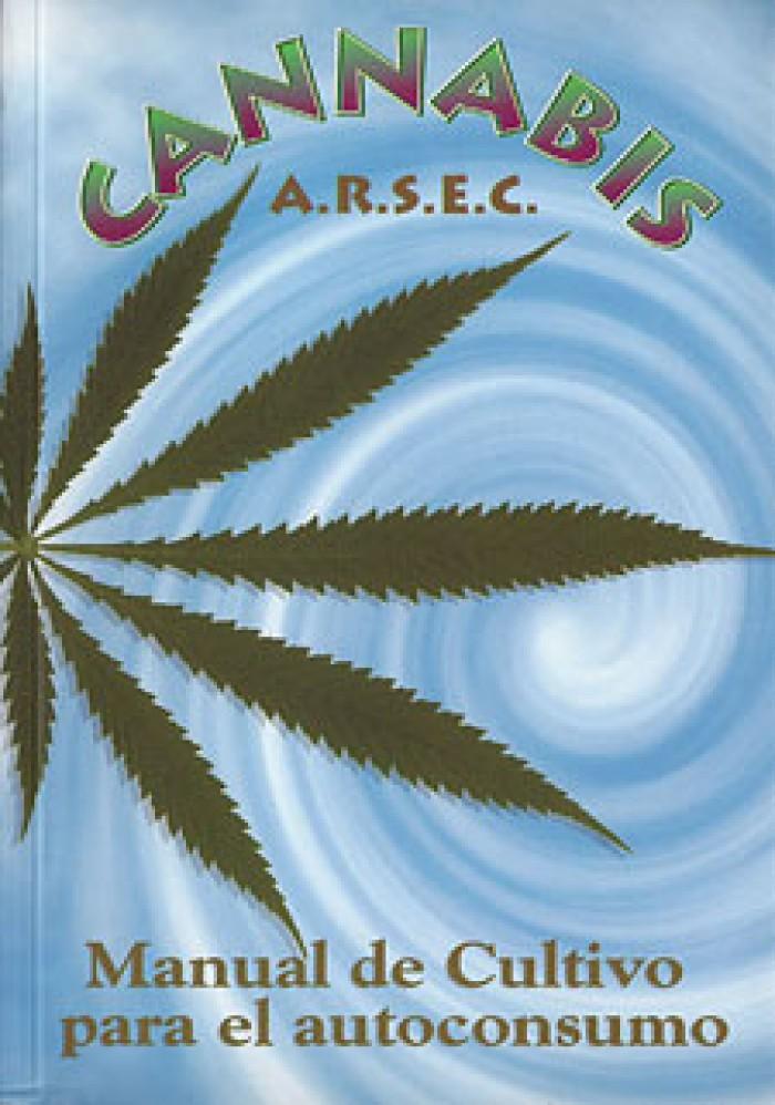 arsec, manual, autoconsumo, plantar, cannabis, cultivo, A.R.S.E.C.