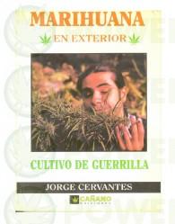 marihuana, guerrilla, cultivo, jorge, cervantes