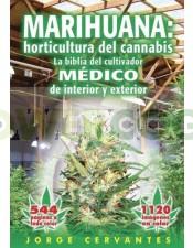 Marihuana: Horticultura del Cannabis. La Biblia. Jorge Cervantes