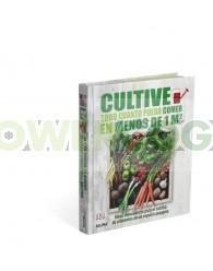 LIBRO Cultive todo cuanto pueda comer en menos de 1m2